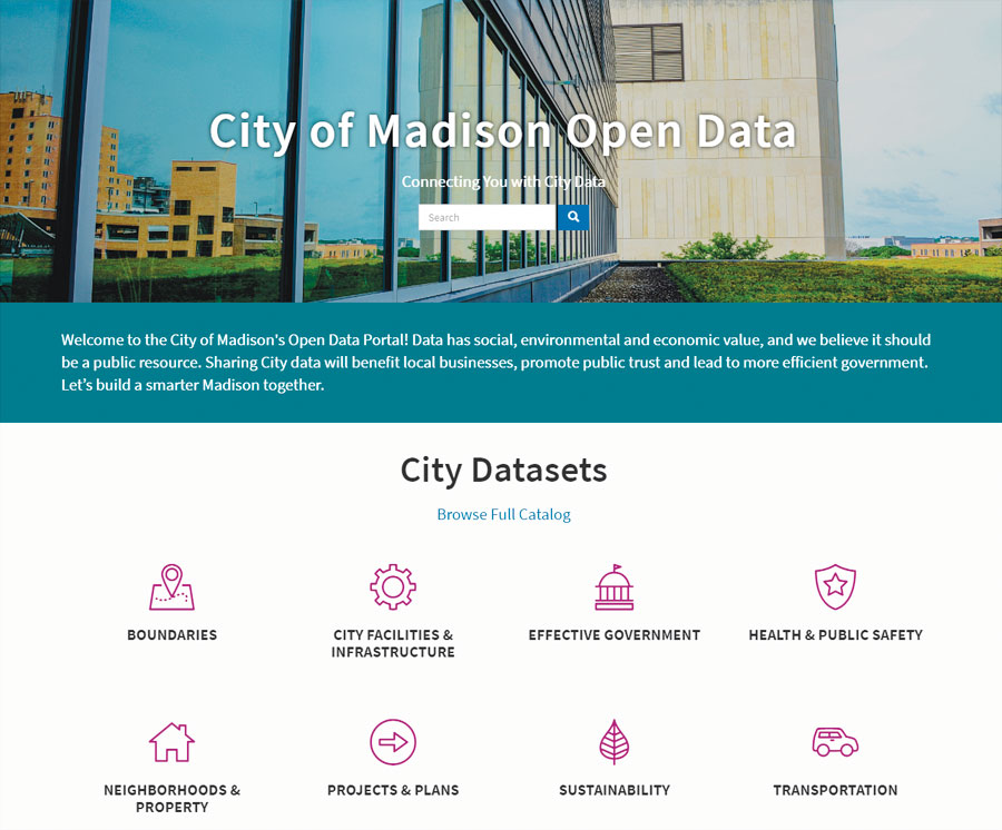The City of Madison Open Data site is organized around issues such as boundaries, facilities, projects and plans, and budgets.