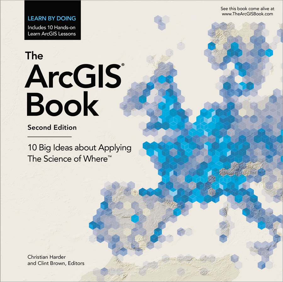 The ArcGIS Book: 10 Big Ideas about Applying The Science of Where gives you all the information, data, and lessons you need to get started with web GIS.