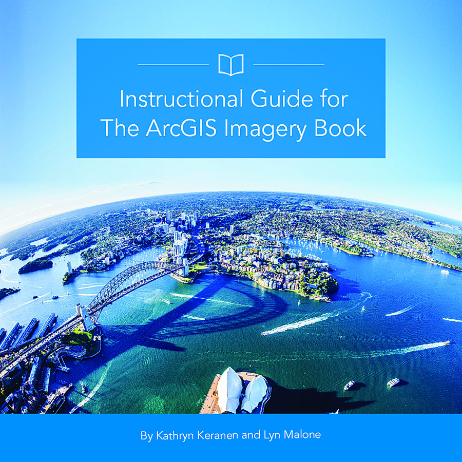 Instructional Guide for The ArcGIS Imagery Book is available online at no cost.