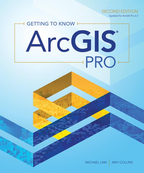 Getting to Know ArcGIS Pro, Second Edition