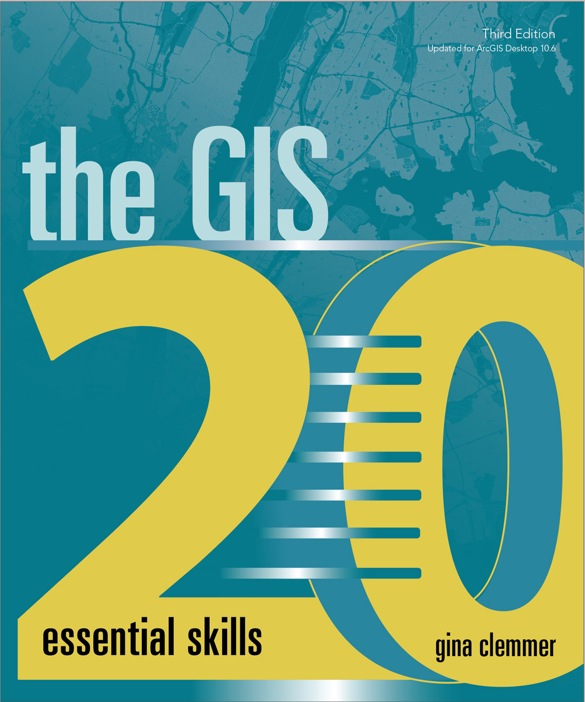 The GIS 20: Essential Skills, Third Edition