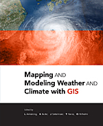Book cover of Mapping and Modeling Weather and Climate with GIS edited by Lori Armstrong, Kevin Butler, Jack Settelmaier, Tiffany. Vance, and Olga Wilhelmi