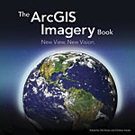 Book cover of The ArcGIS Imagery Book edited by Clint Brown and Christian Harder