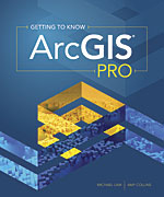 Book cover of Getting to Know ArcGIS Pro by Michael Law and Amy Collins