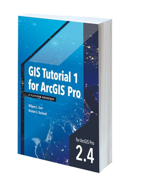 Cover of GIS Tutorial 1 for ArcGIS Pro: A Platform Workbook