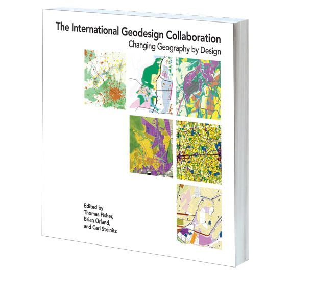 Cover of The International Geodesign Collaboration: Changing Geography by Design