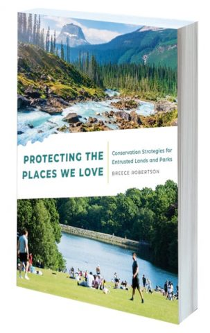 Protecting the Places We Love: Conservation Strategies for Entrusted Lands and Parks book cover