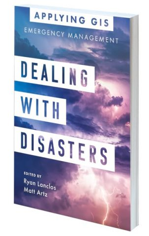 Dealing with Disasters: GIS for Emergency Management book cover