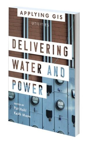 Delivering Water and Power: GIS for Utilities book cover