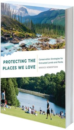 Cover of Protecting the Places We Love: Conservation Strategies for Entrusted Lands and Parks