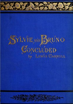 Lewis Carroll, Sylvie and Bruno Concluded, 1893