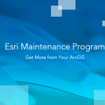 Esri Maintenance Program - Get More from Your ArcGIS