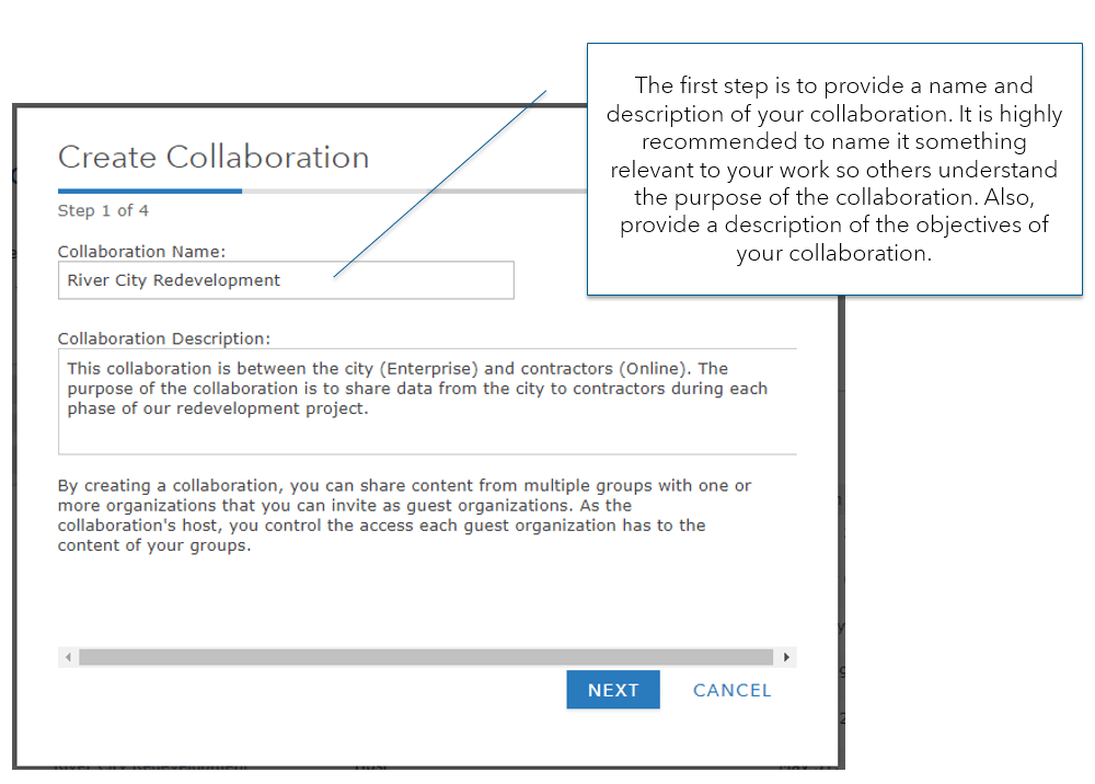 "Step 1 of collaboration: create collaboration. Collaboration name is River City Redevelopment. Collaboration description is ""This collaboration is between the city (Enterprise) and contractors (Online). The purpose of the collaboration is to share data from the city to contractors during each phase of our redevelopment project."" The tooltip reads ""The first step is to provide a name and description of your collaboration. It is highly recommended to name it something relevant to your work so others understand the purpose of the collaboration. Also, provide a description of the objectives of your collaboration."""