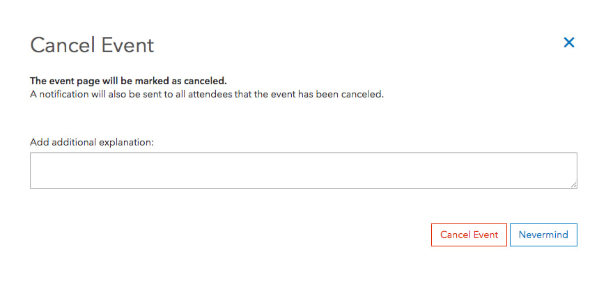 Shows the prompt that allows you to enter a justification for the cancellation. You can either select Cancel Event to confirm cancellation or Nevermind to return to the events list.