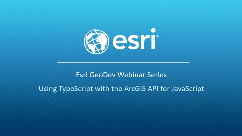 Using TypeScript with the ArcGIS API for JavaScript