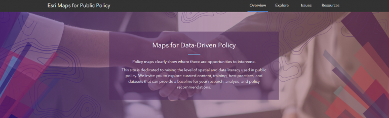 Landing page for ESRI Maps for Public Policy. Includes Overview, Explore, Issues, and Resources tabs.