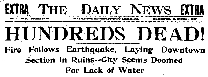 A portion of the front page of the first Daily News published on April 18, 1906 after a 7.9 earthquake struck San Francisco, California.