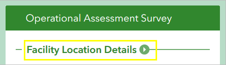 The Operational Assessment Survey, facilitiy location details question.