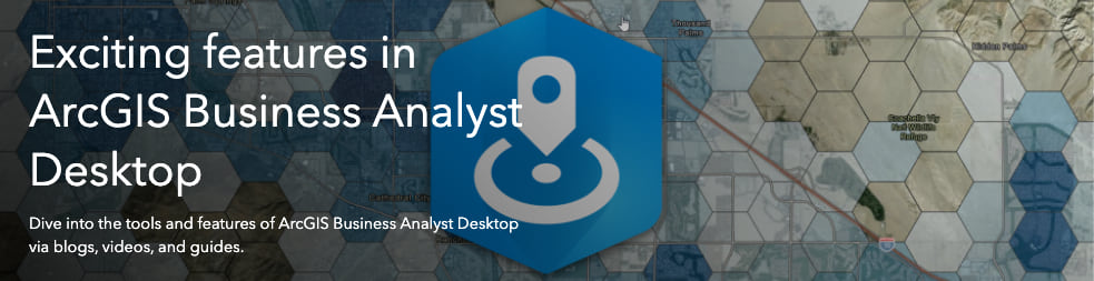 Exciting features in ArcGIS Business Analyst Desktop