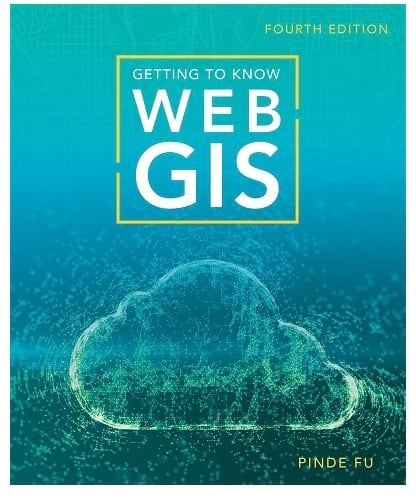 Getting to Know Web GIS, fourth edition
