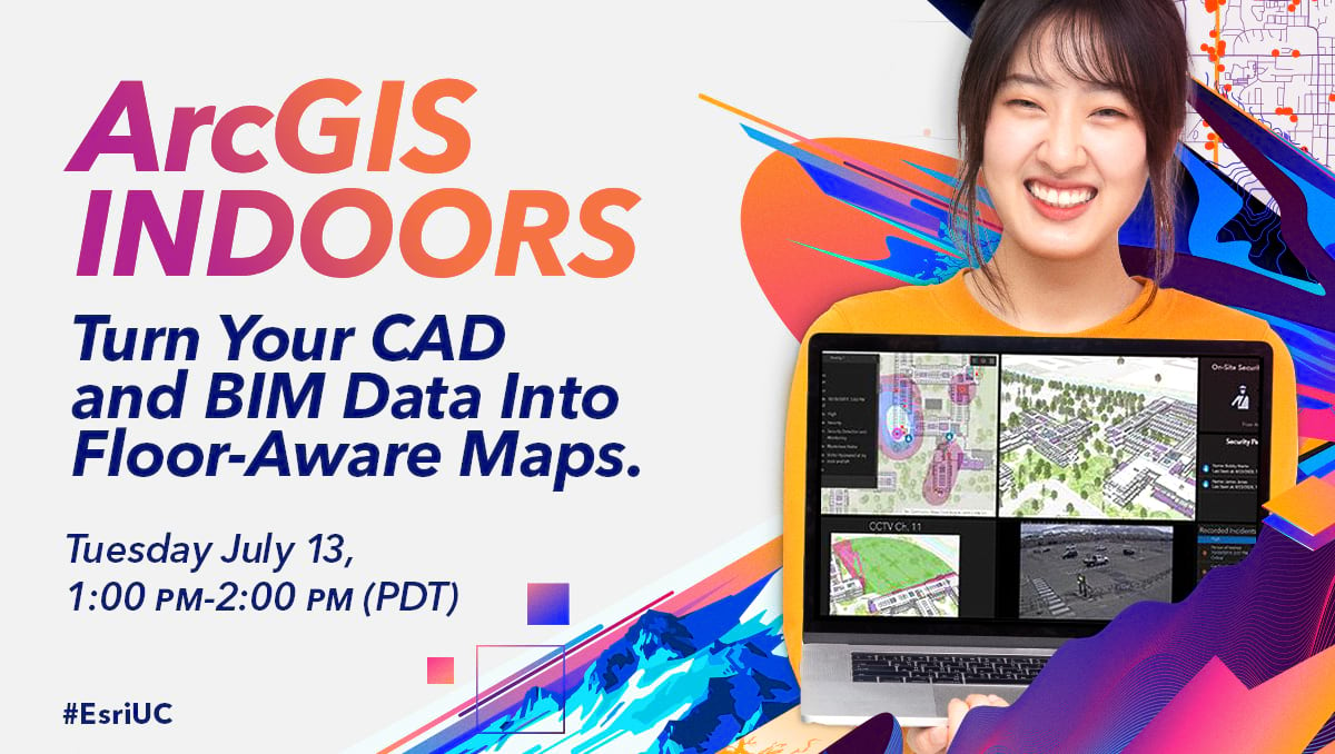 ArcGIS Indoors - turn your CAD and BIM data into floor-aware maps at Esri UC 2021