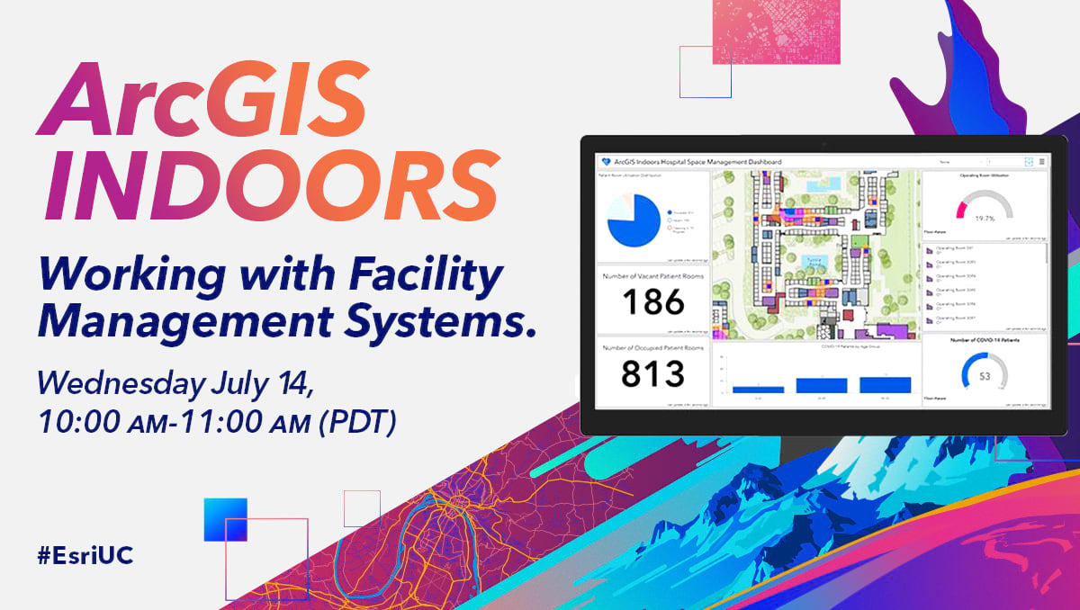 ArcGIS Indoors - working with facility management systems at UC 2021