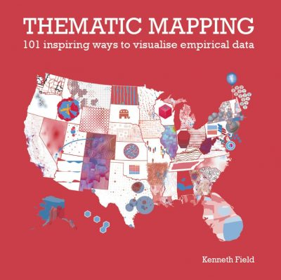 Cover of Thematic Mapping: 101 inspiring ways to visualise empirical data