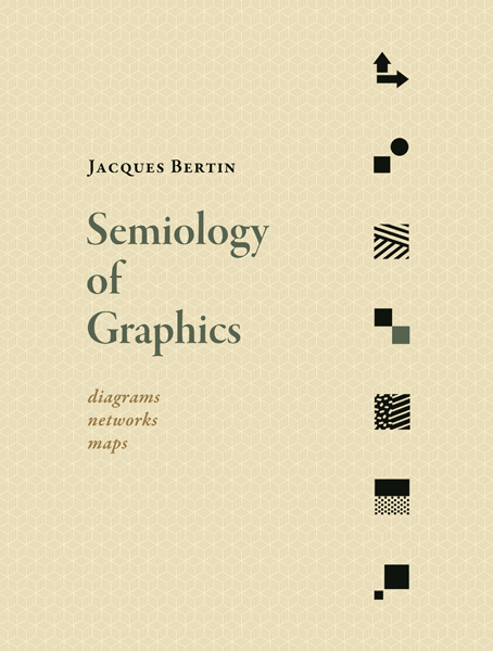 Semiology of Graphics: Diagrams, Networks, Maps Cover