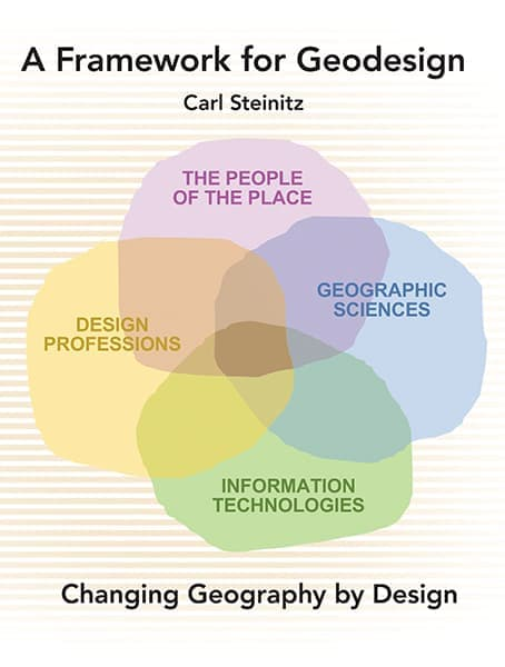 A Framework for Geodesign: Changing Geography by Design Cover