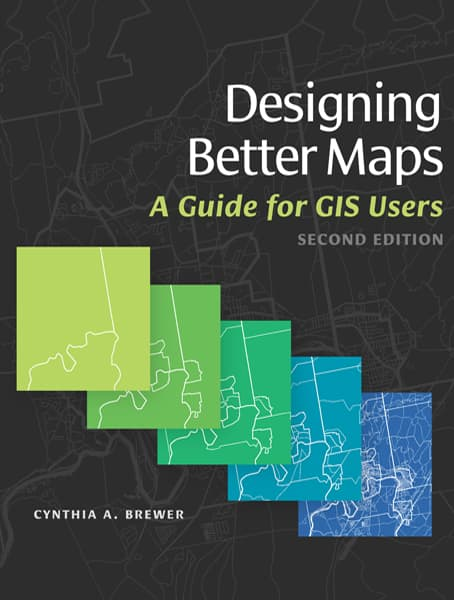Designing Better Maps: A Guide for GIS Users Cover