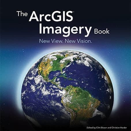 The ArcGIS Imagery Book: New View. New Vision. Cover