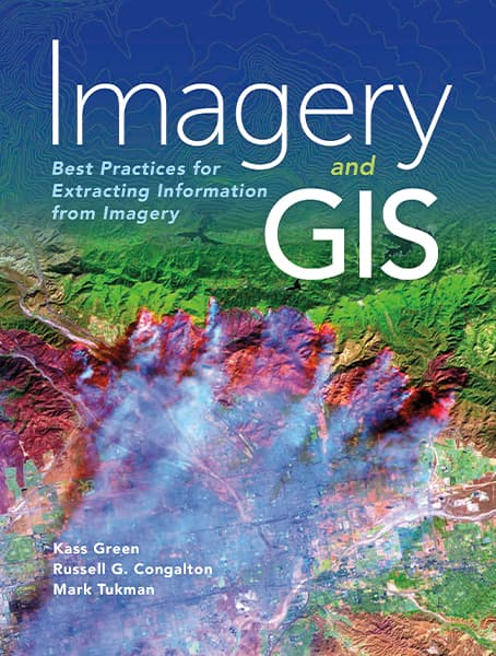 Imagery and GIS: Best Practices for Extracting Information from Imagery Cover