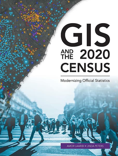 GIS and the 2020 Census: Modernizing Official Statistics Cover