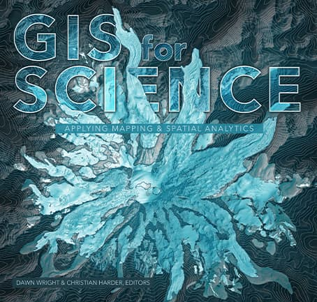 GIS for Science: Applying Mapping and Spatial Analytics, Volume 1 Cover
