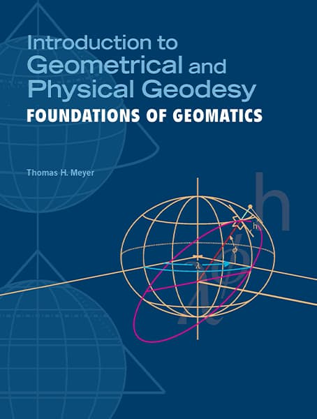 Introduction to Geometrical and Physical Geodesy: Foundations of Geomatics Cover