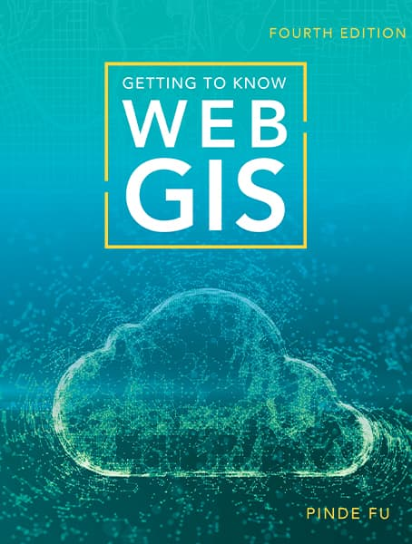 Getting to Know Web GIS, fourth edition Cover