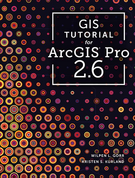 GIS Tutorial for ArcGIS Pro 2.6 Cover