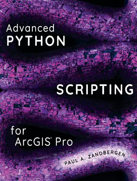 Advanced Python Scripting for ArcGIS Pro Cover