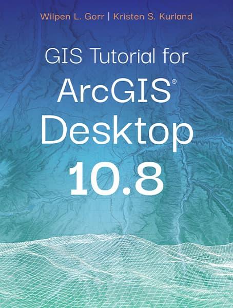GIS Tutorial for ArcGIS Desktop 10.8 Cover