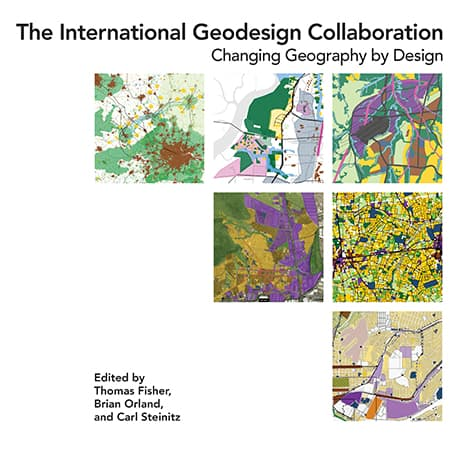 The International Geodesign Collaboration: Changing Geography by Design Cover