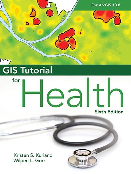 GIS Tutorial for Health for ArcGIS Desktop 10.8 Cover