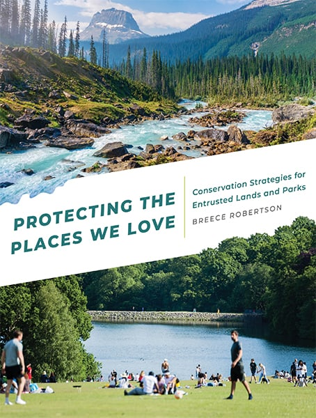Protecting the Places We Love: Conservation Strategies for Entrusted Lands and Parks Cover