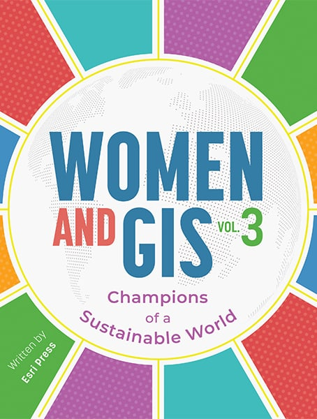 Women and GIS, Volume 3: Champions of a Sustainable World Cover
