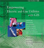Empowering Electric and Gas Utilities with GIS