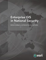 Enterprise GIS in National Security