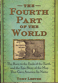 Gis bookshelf the fourth part of the world the race to the ends of the earth and the epic story of the map that gave america its name by toby lester gumiabroncs Image collections