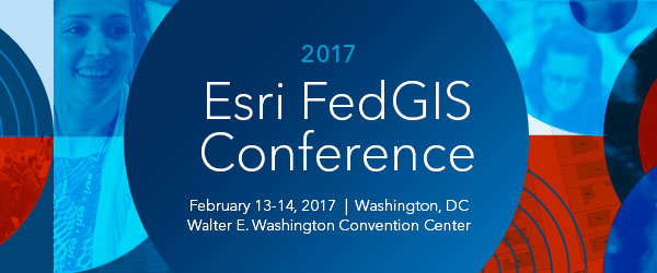 2017 FedGIS | February 13-14, 2017 | Washington, DC | Walter E. Washington Convention Center