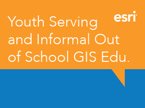 Youth Serving and Informal Out of School GIS Education