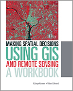 learn more about Making Spatial Decisions Using GIS and Remote Sensing: A Workbook