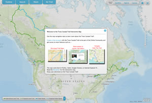 You can download trail maps, plan activities, and share photos and stories using the Trans Canada Trail Interactive Map. You can create virtual hikes, too.
